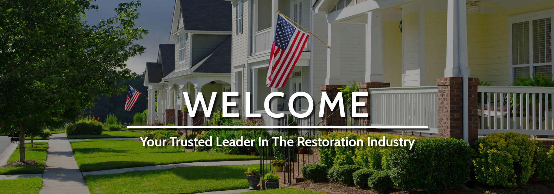 Welcome - Your Trusted Leader In The Restoration Industry